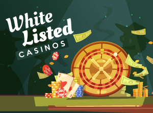 White listed Casinos