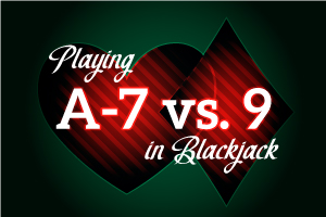 Playing A-7 vs 9 in Blackjack