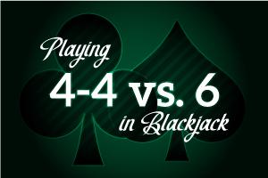 Playing 4-4 vs 6 in Blackjack