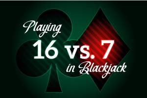 Playing 16 vs 7 in Blackjack