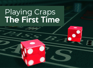 Playing Craps The First Time