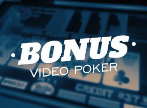 Bonus Video Poker Strategy